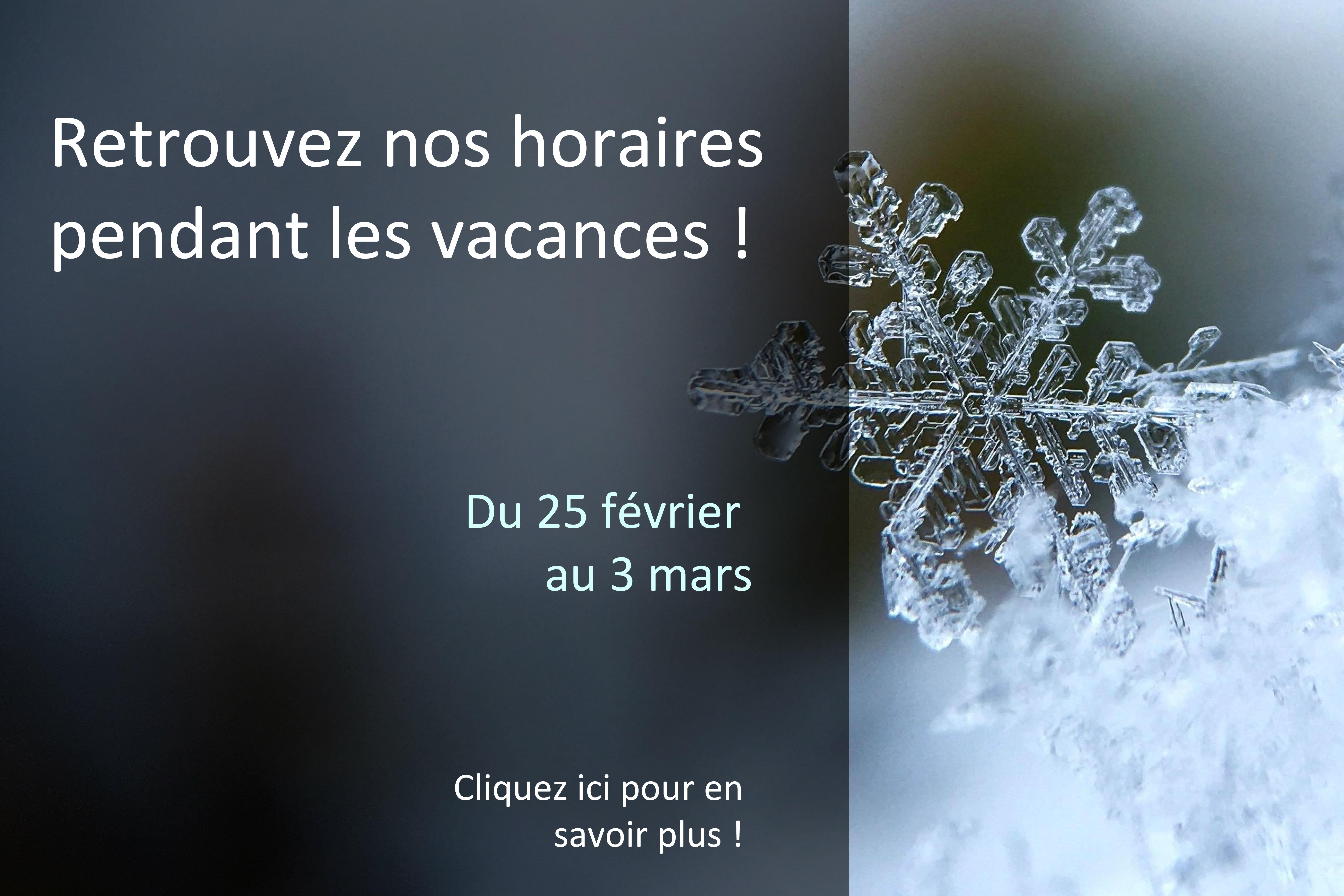 Horaires vacances hiver